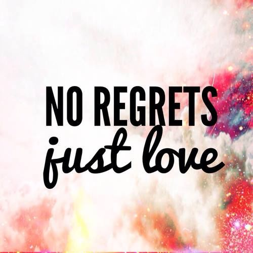 237301-no-regrets-just-love